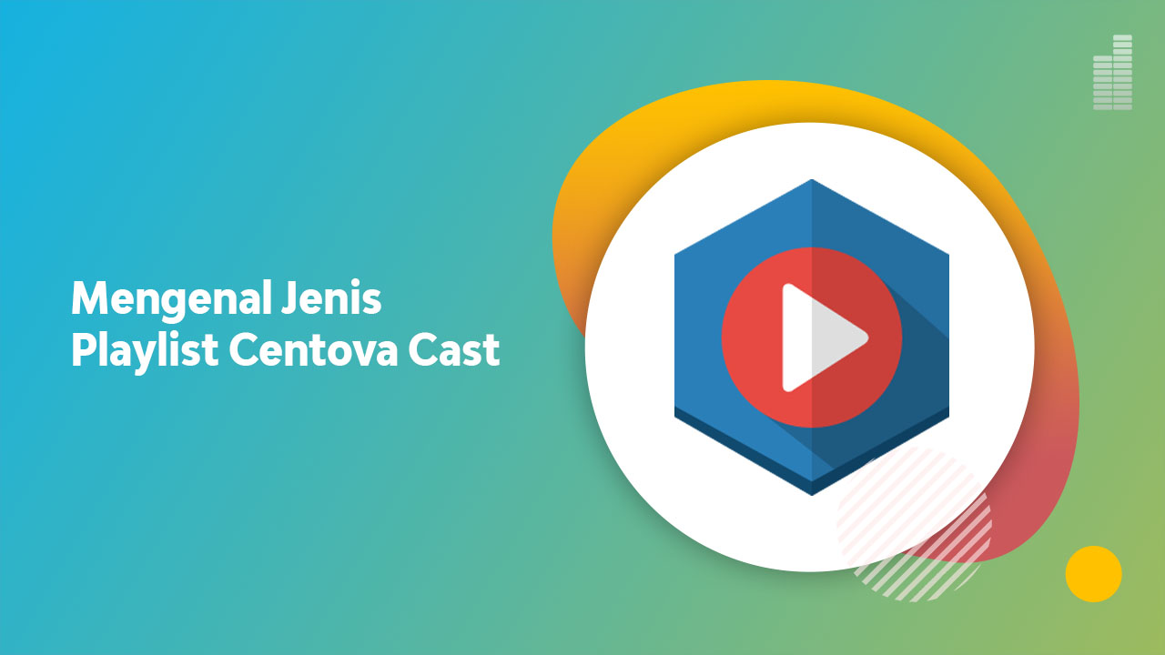 Mengenal Jenis Playlist Centova Cast